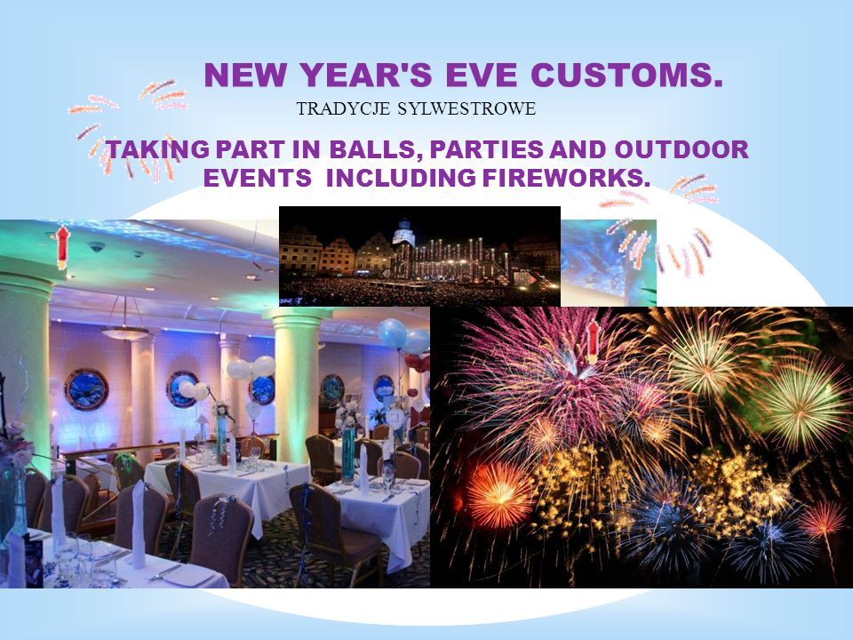 TAKING PART IN BALLS, PARTIES AND OUTDOOR EVENTS INCLUDING FIREWORKS.