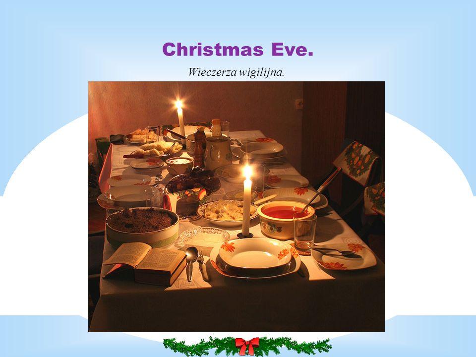 Christmas Eve. Wieczerza wigilijna.