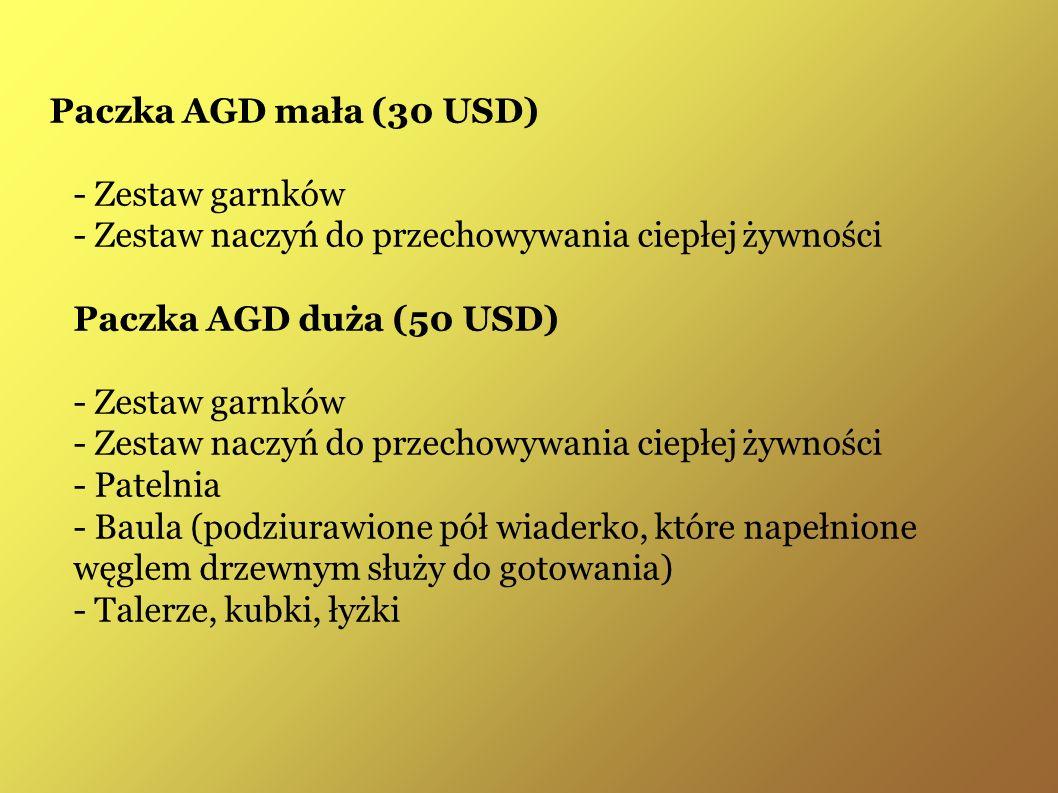 Paczka AGD mała (30 USD) - Zestaw garnków - Zestaw naczyń do przechowywania ciepłej żywności Paczka AGD duża (50 USD) - Zestaw garnków - Zestaw naczyń do przechowywania ciepłej żywności - Patelnia - Baula (podziurawione pół wiaderko, które napełnione węglem drzewnym służy do gotowania) - Talerze, kubki, łyżki