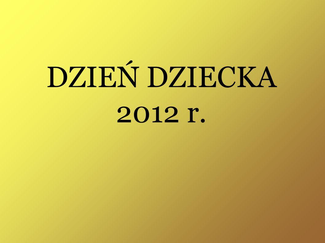 DZIEŃ DZIECKA 2012 r.