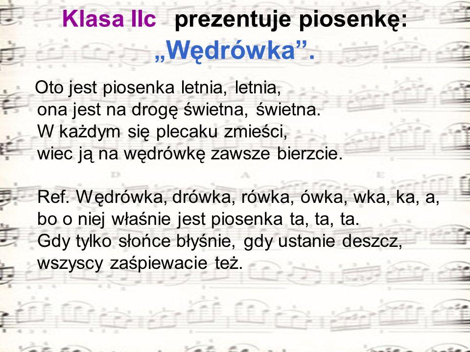 """Klasa IIc prezentuje piosenkę: """"Wędrówka ."""