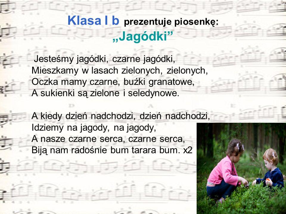 """Klasa I b prezentuje piosenkę: """"Jagódki"""
