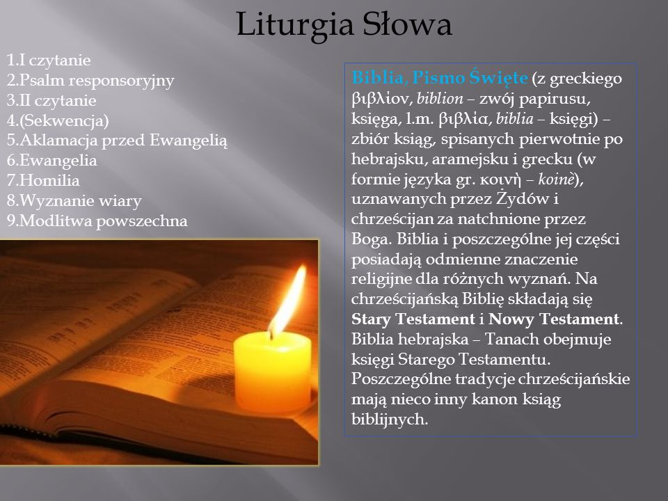 Liturgia Słowa1.I czytanie. 2.Psalm responsoryjny. 3.II czytanie. 4.(Sekwencja) 5.Aklamacja przed Ewangelią.