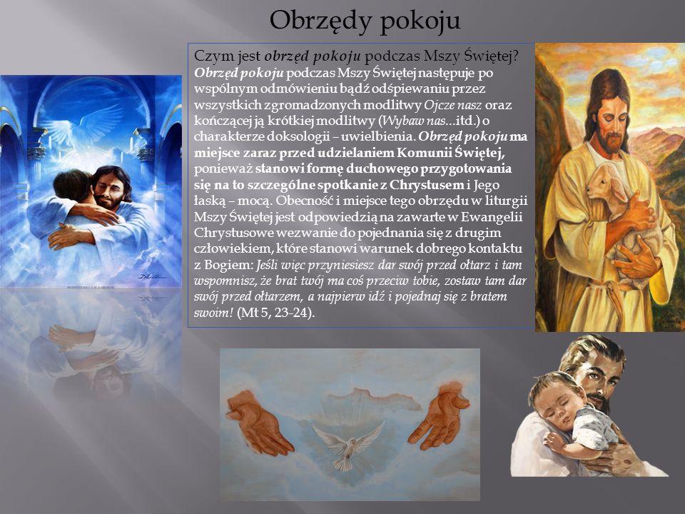 Obrzędy pokoju Czym jest obrzęd pokoju podczas Mszy Świętej