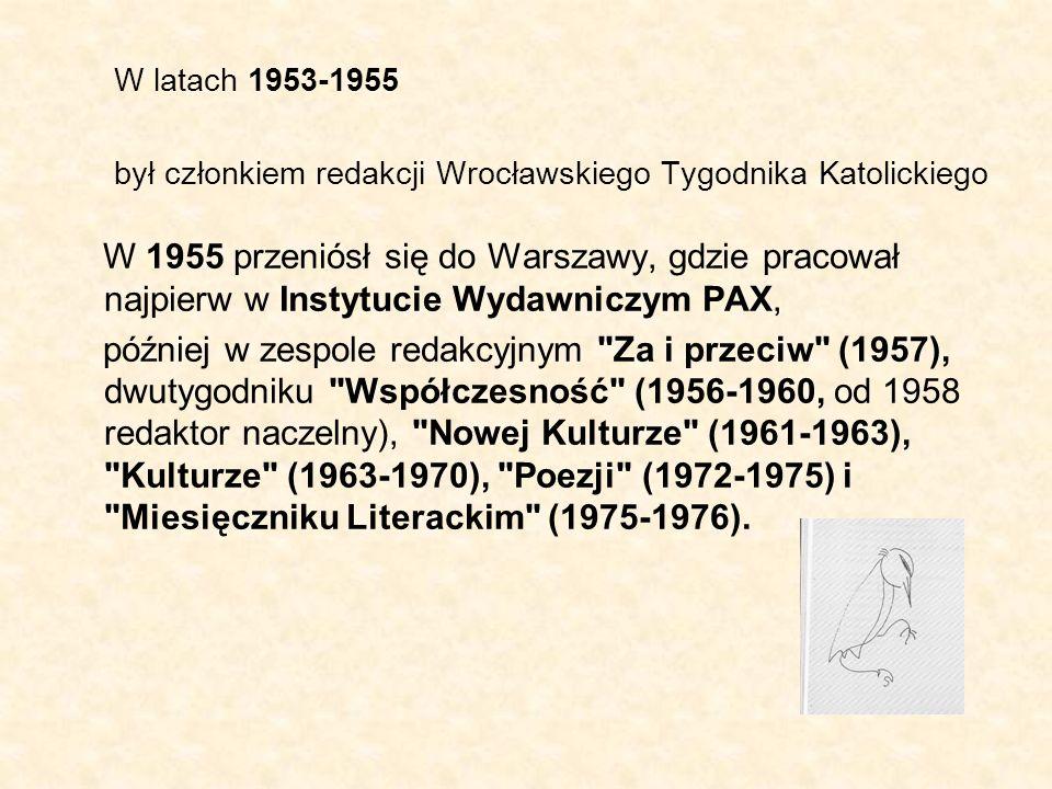 W latach 1953-1955 był członkiem redakcji Wrocławskiego Tygodnika Katolickiego