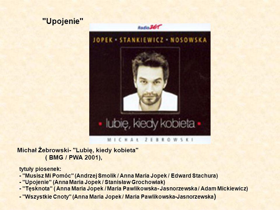 Upojenie Michał Żebrowski- Lubię, kiedy kobieta ( BMG / PWA 2001),