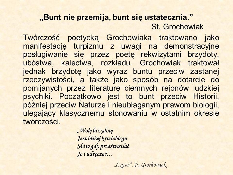 """""""Bunt nie przemija, bunt się ustatecznia. St. Grochowiak"""