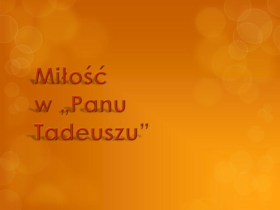 """Miłość w """"Panu Tadeuszu"""