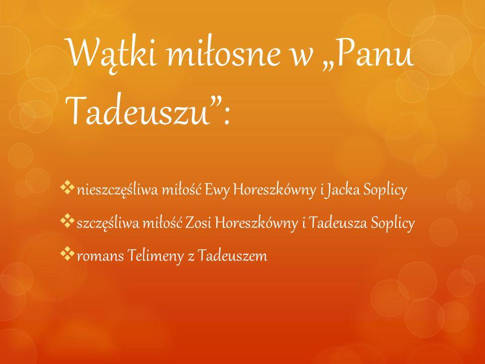 """Wątki miłosne w """"Panu Tadeuszu :"""