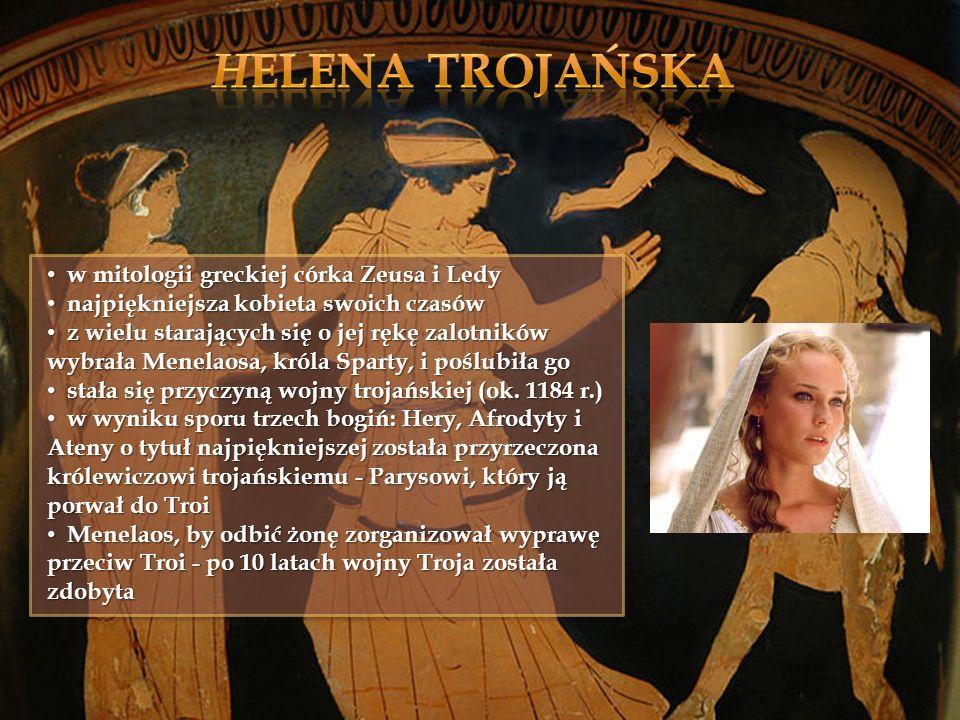 Helena Trojańska w mitologii greckiej córka Zeusa i Ledy