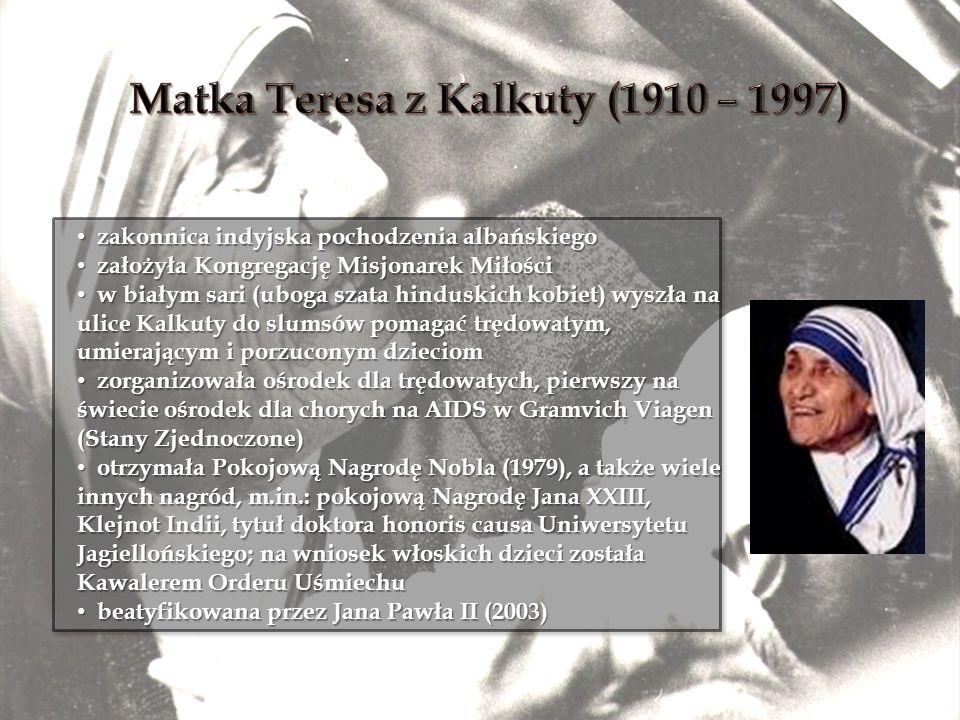 Matka Teresa z Kalkuty (1910 – 1997)