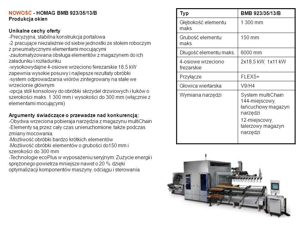 NOWOŚĆ - HOMAG BMB 923/35/13/B Produkcja okien. Unikalne cechy oferty. -Precyzyjna, stabilna konstrukcja portalowa.