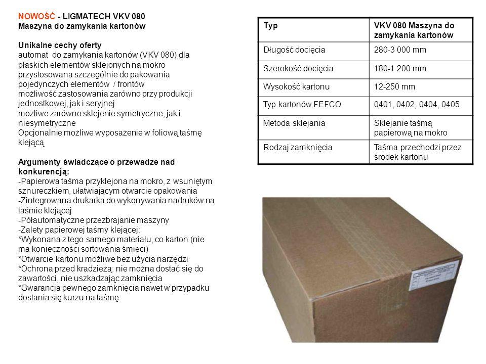 NOWOŚĆ - LIGMATECH VKV 080 Maszyna do zamykania kartonów. Unikalne cechy oferty.