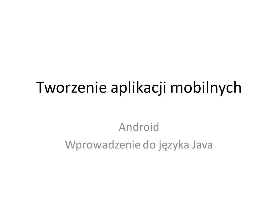 Tworzenie aplikacji mobilnych