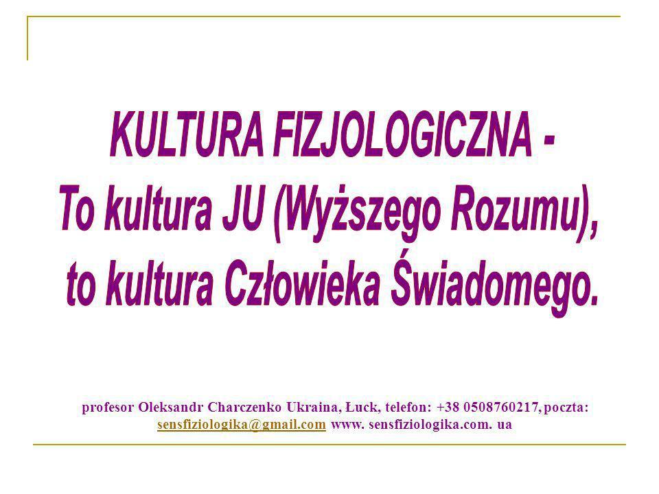 KULTURA FIZJOLOGICZNA - To kultura JU (Wyższego Rozumu),