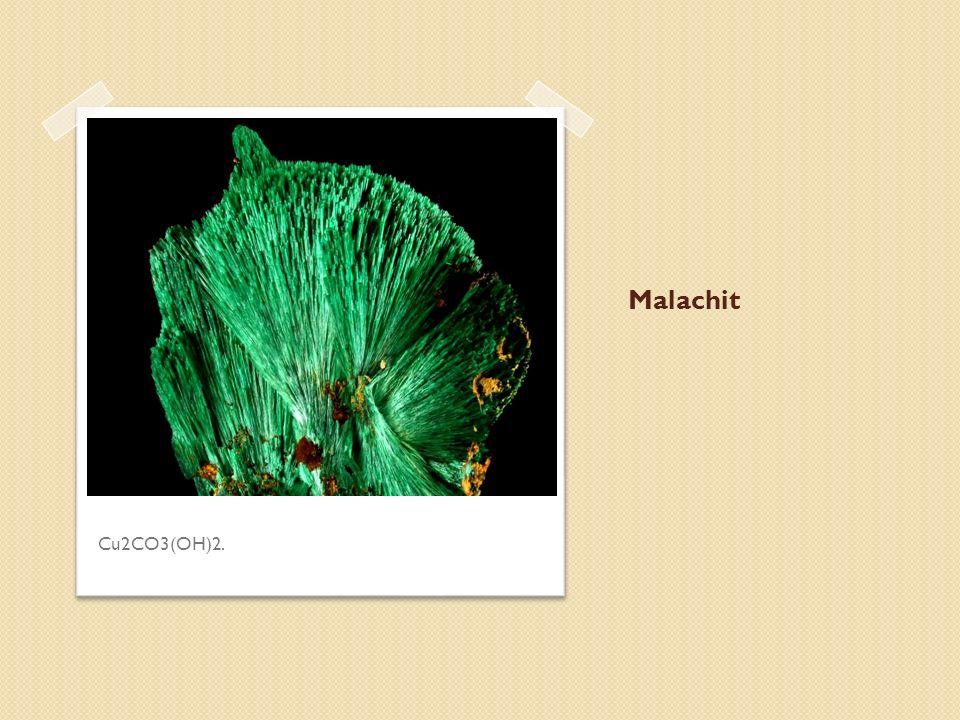 Malachit Cu2CO3(OH)2.