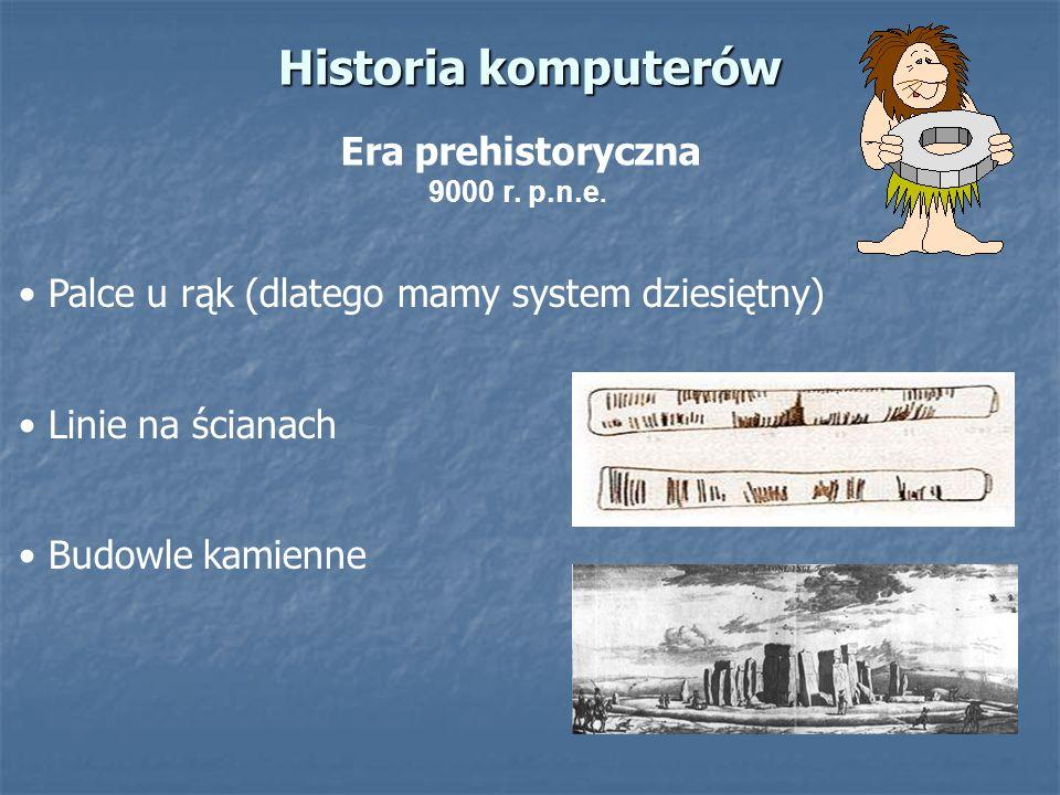 Historia komputerów Era prehistoryczna