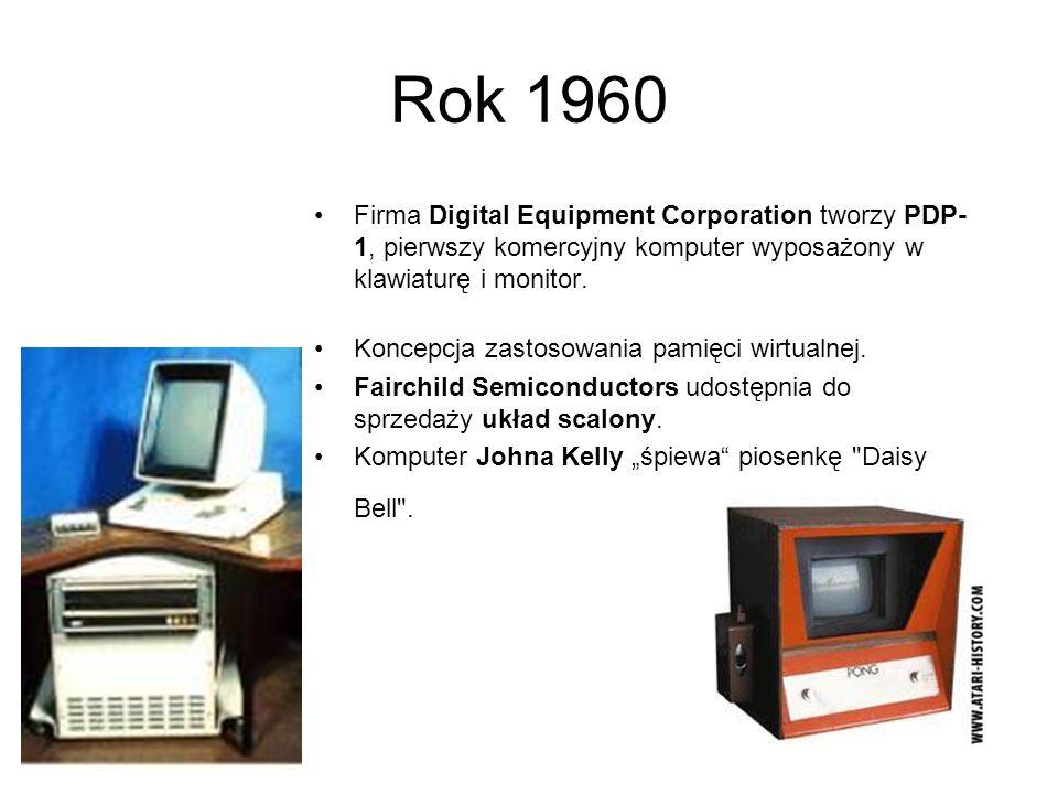 Rok 1960Firma Digital Equipment Corporation tworzy PDP-1, pierwszy komercyjny komputer wyposażony w klawiaturę i monitor.