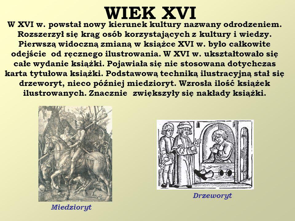 WIEK XVI W XVI w. powstał nowy kierunek kultury nazwany odrodzeniem. Rozszerzył się krąg osób korzystających z kultury i wiedzy.