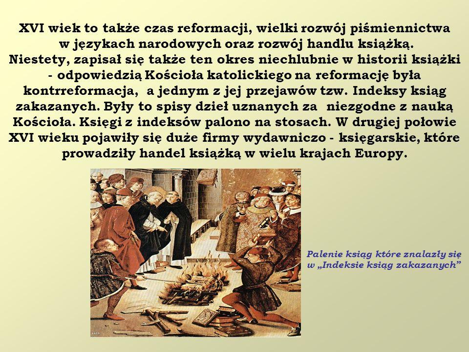 XVI wiek to także czas reformacji, wielki rozwój piśmiennictwa
