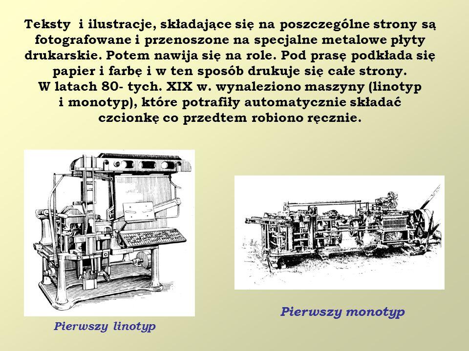 W latach 80- tych. XIX w. wynaleziono maszyny (linotyp