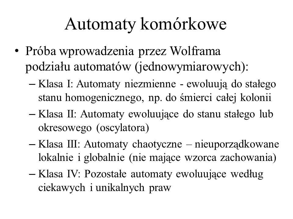 Automaty komórkowe Próba wprowadzenia przez Wolframa podziału automatów (jednowymiarowych):