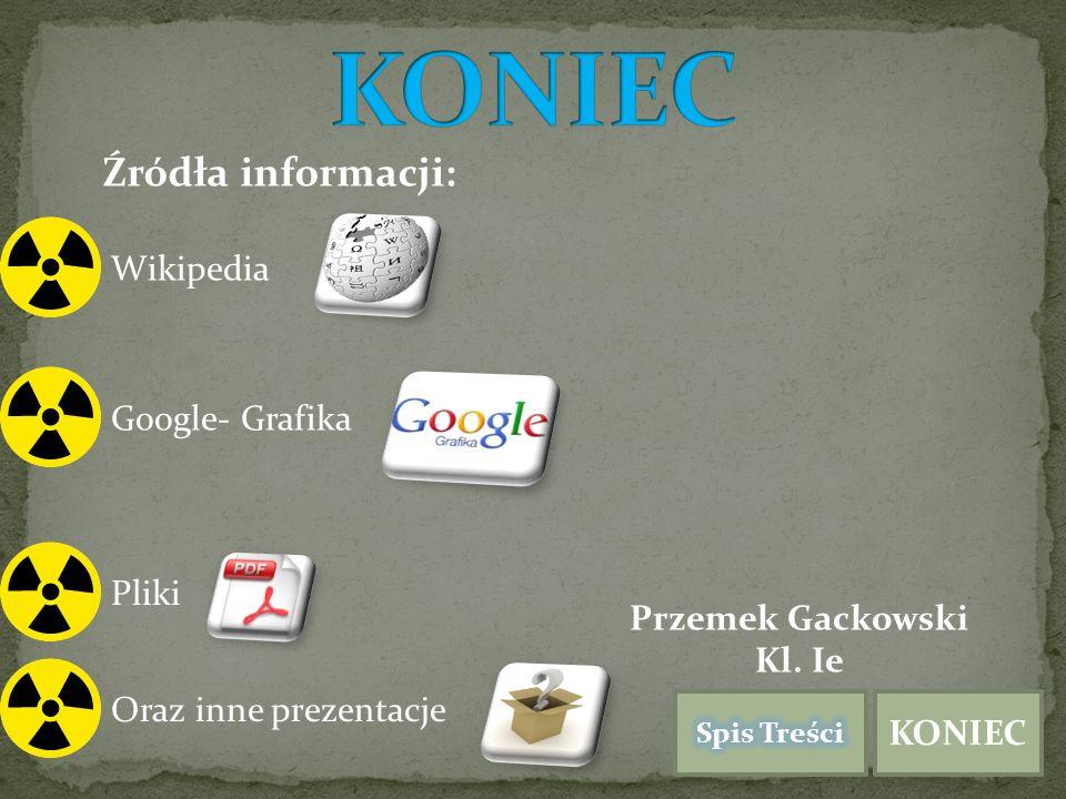 KONIEC Źródła informacji: Wikipedia Google- Grafika Pliki