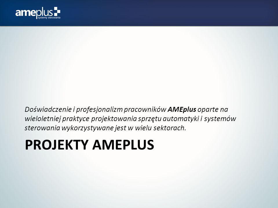 Doświadczenie i profesjonalizm pracowników AMEplus oparte na wieloletniej praktyce projektowania sprzętu automatyki i systemów sterowania wykorzystywane jest w wielu sektorach.