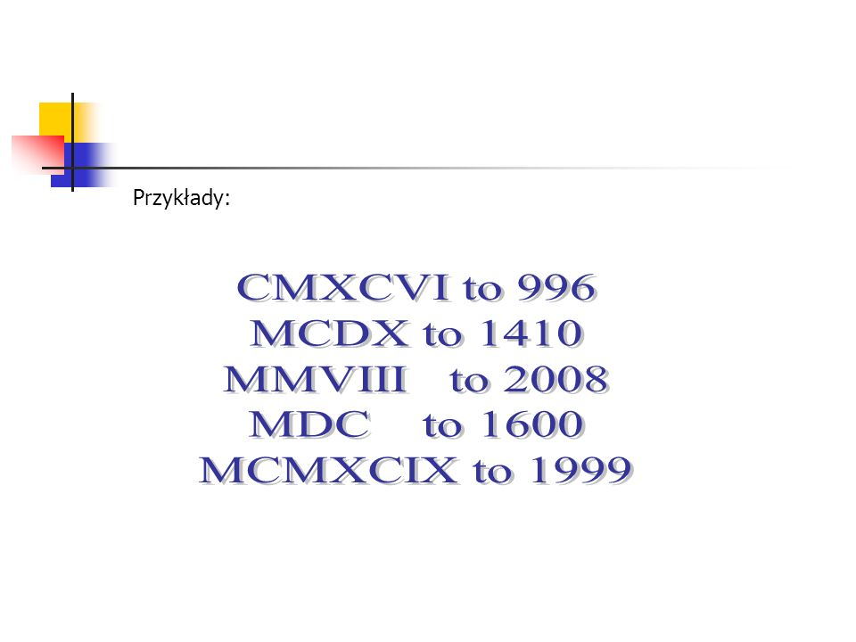 CMXCVI to 996 MCDX to 1410 MMVIII to 2008 MDC to 1600 MCMXCIX to 1999
