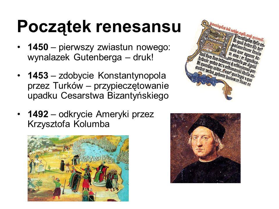 Początek renesansu 1450 – pierwszy zwiastun nowego: wynalazek Gutenberga – druk!