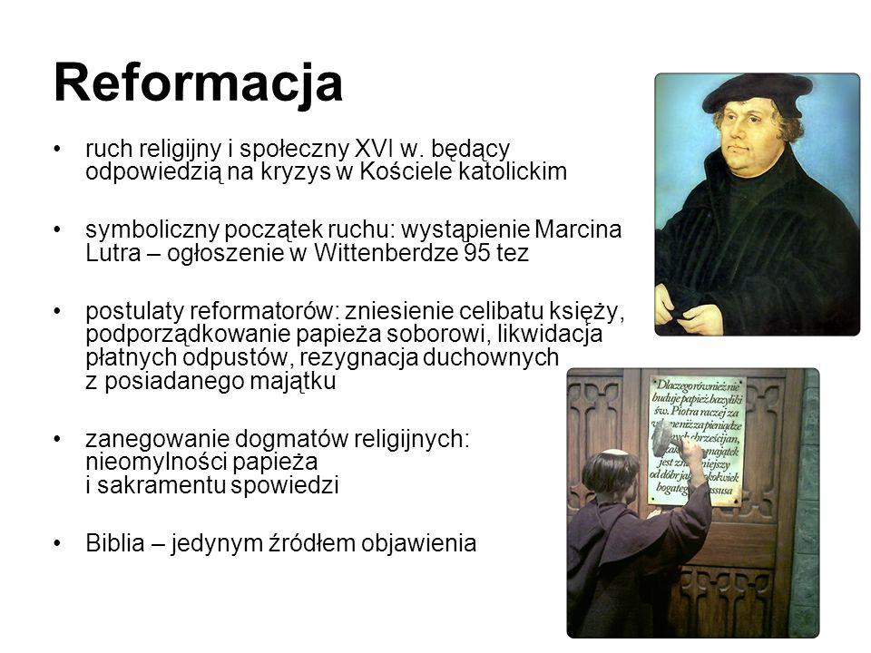 Reformacja ruch religijny i społeczny XVI w. będący odpowiedzią na kryzys w Kościele katolickim.