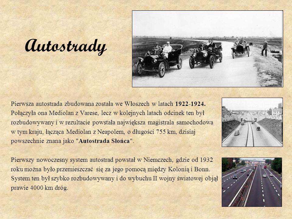 AutostradyPierwsza autostrada zbudowana została we Włoszech w latach 1922-1924.