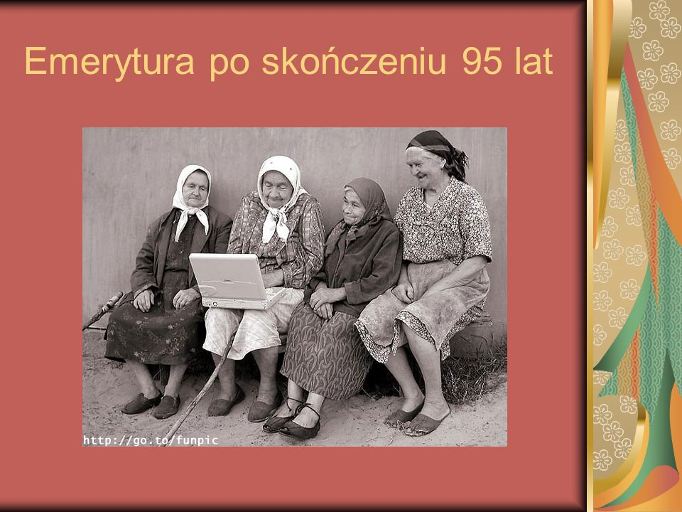 Emerytura po skończeniu 95 lat
