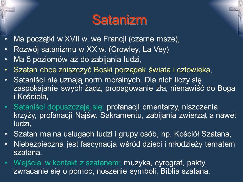 Satanizm Ma początki w XVII w. we Francji (czarne msze),
