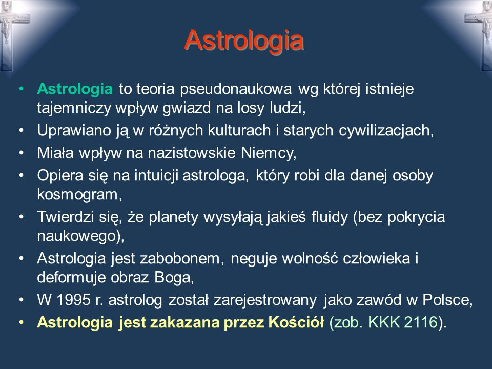 Astrologia Astrologia to teoria pseudonaukowa wg której istnieje tajemniczy wpływ gwiazd na losy ludzi,