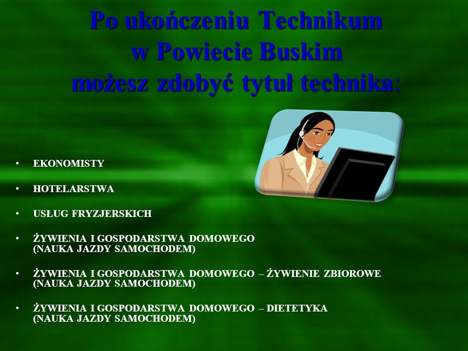 Po ukończeniu Technikum w Powiecie Buskim możesz zdobyć tytuł technika: