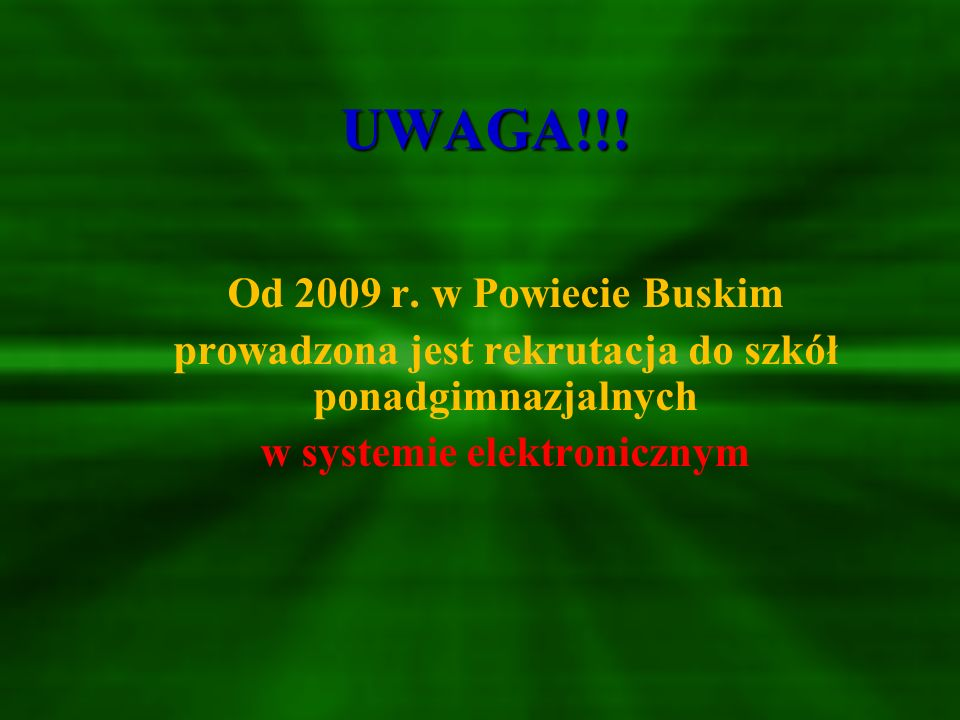 UWAGA!!! Od 2009 r. w Powiecie Buskim
