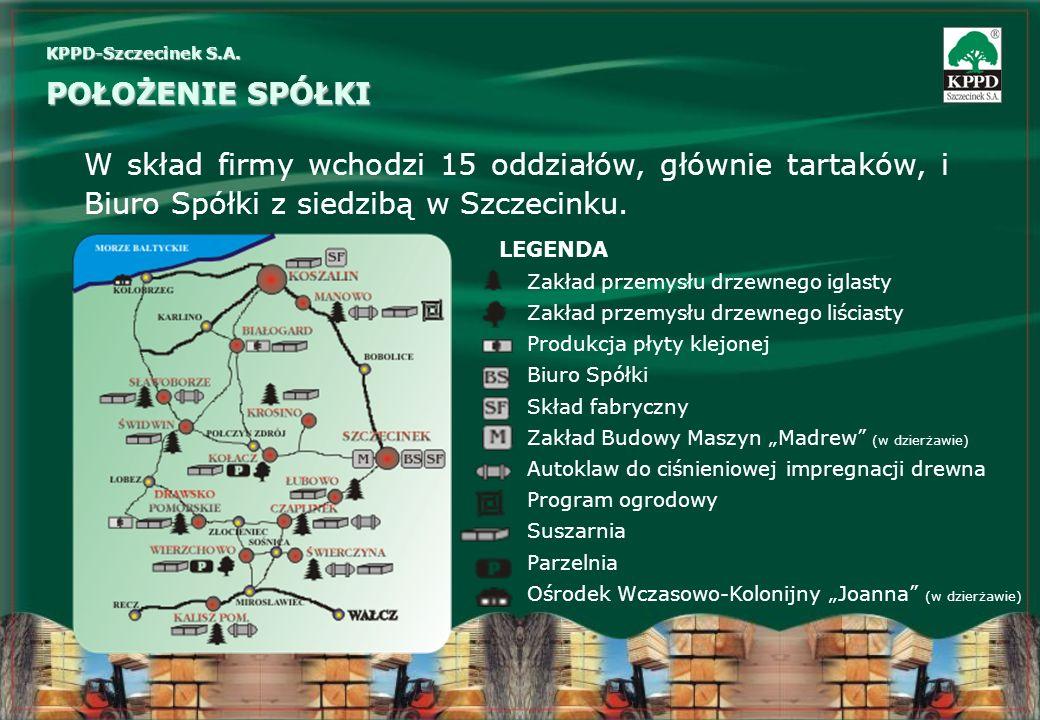 KPPD-Szczecinek S.A. POŁOŻENIE SPÓŁKI. W skład firmy wchodzi 15 oddziałów, głównie tartaków, i Biuro Spółki z siedzibą w Szczecinku.