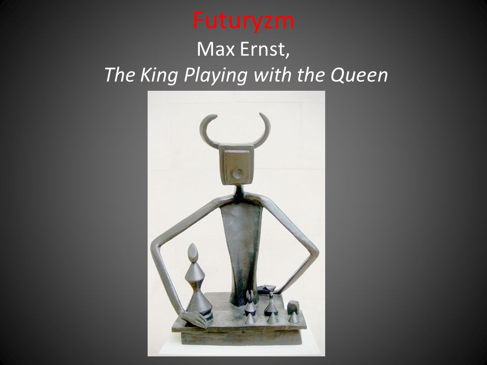 Futuryzm Max Ernst, The King Playing with the Queen