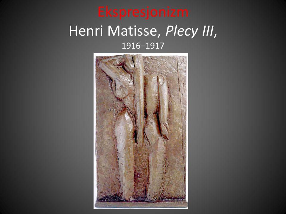 Ekspresjonizm Henri Matisse, Plecy III, 1916–1917