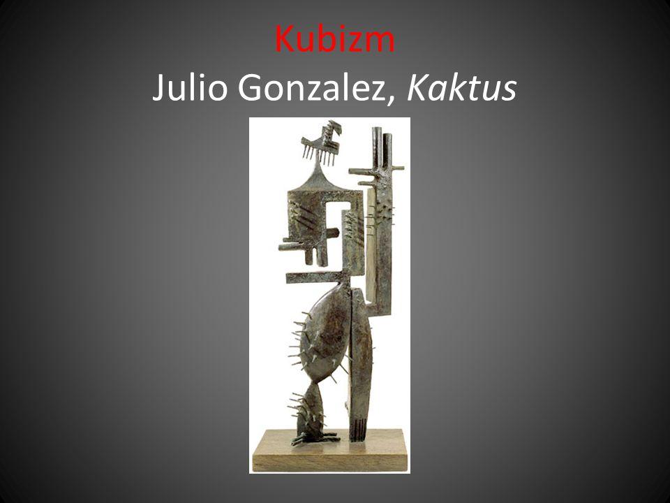 Kubizm Julio Gonzalez, Kaktus