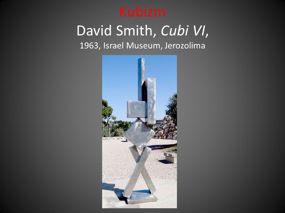 Kubizm David Smith, Cubi VI, 1963, Israel Museum, Jerozolima