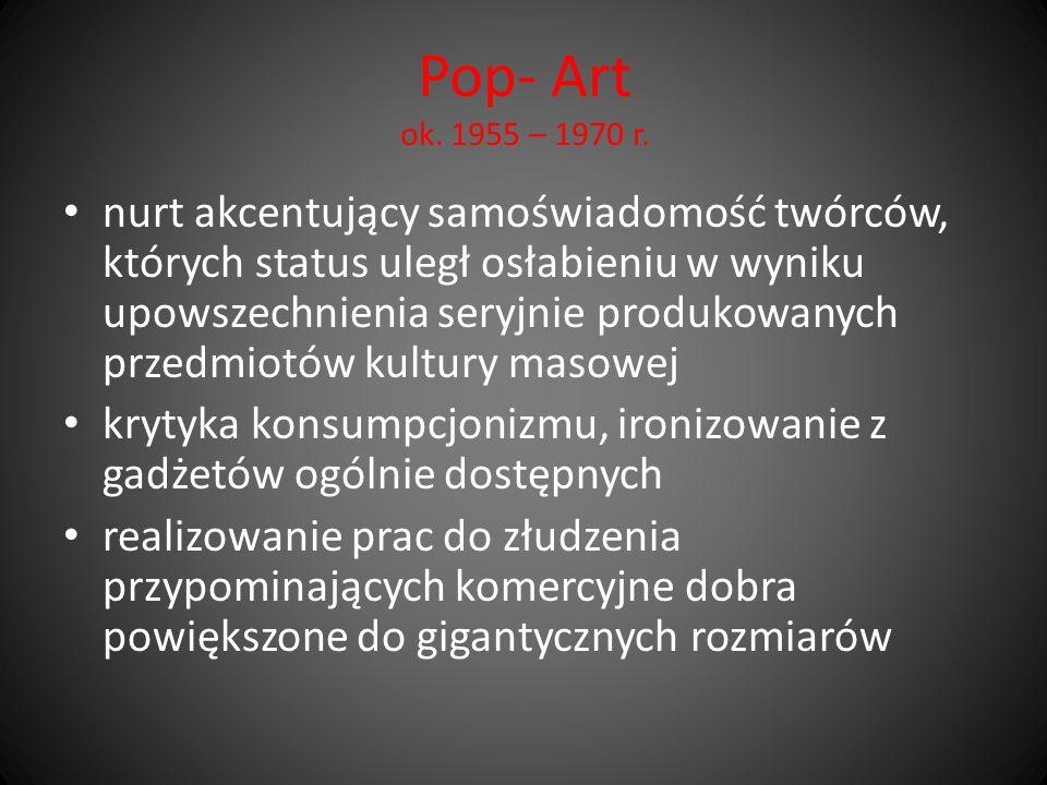 Pop- Art ok. 1955 – 1970 r.