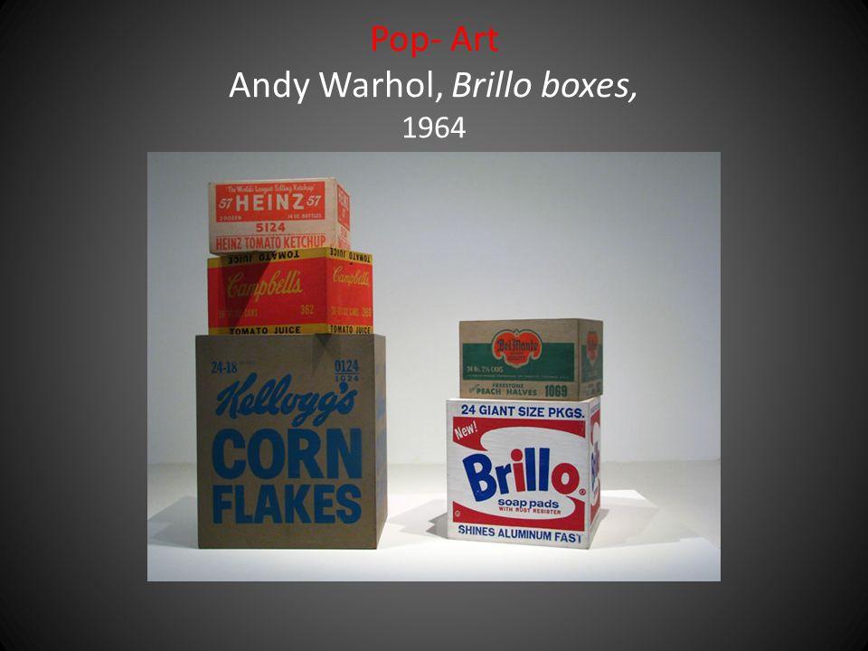 Pop- Art Andy Warhol, Brillo boxes, 1964