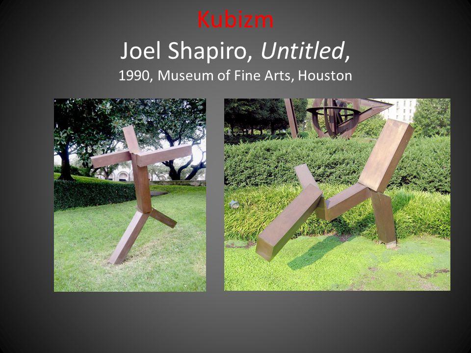 Kubizm Joel Shapiro, Untitled, 1990, Museum of Fine Arts, Houston