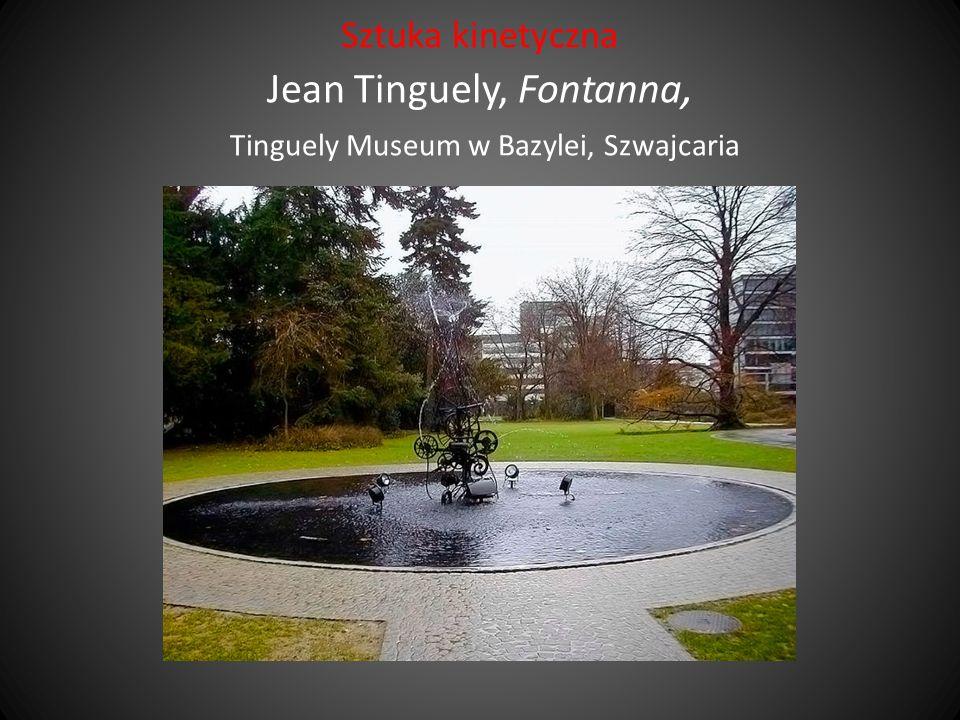 Sztuka kinetyczna Jean Tinguely, Fontanna, Tinguely Museum w Bazylei, Szwajcaria