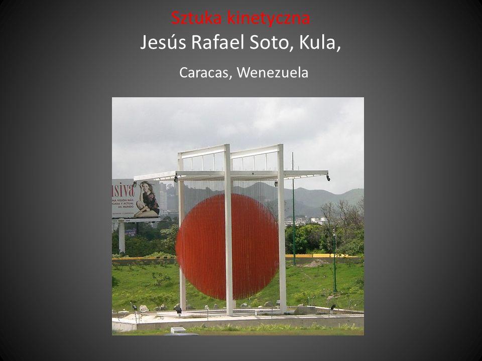 Sztuka kinetyczna Jesús Rafael Soto, Kula, Caracas, Wenezuela