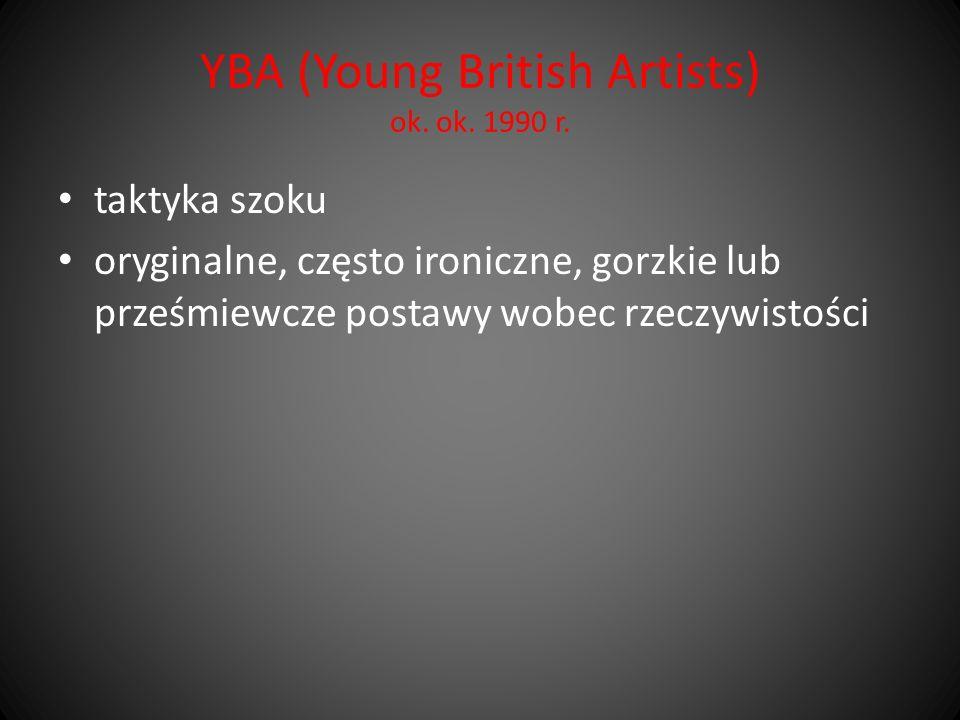 YBA (Young British Artists) ok. ok. 1990 r.