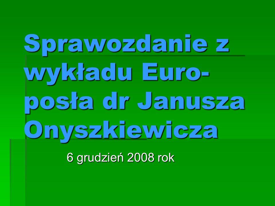 Sprawozdanie z wykładu Euro-posła dr Janusza Onyszkiewicza