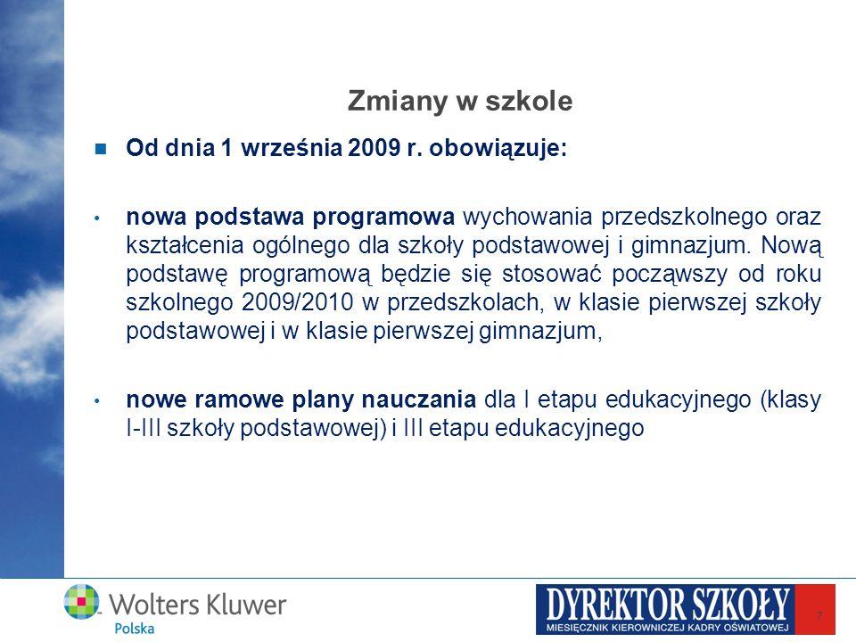 Zmiany w szkole Od dnia 1 września 2009 r. obowiązuje: